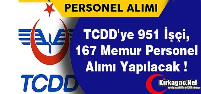 TCDD'ye 951 İşçi, 167 Memur Personel Alımı Yapılacak !