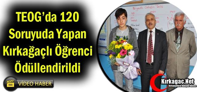 TEOG'DA 120 NET YAPAN KIRKAĞAÇLI ÖĞRENCİ ÖDÜLLENDİRİLDİ