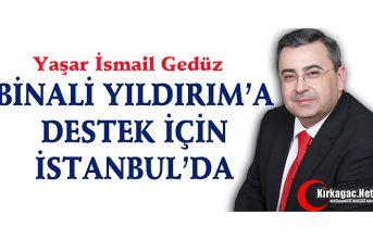 GEDÜZ, YILDIRIM'A DESTEK İÇİN İSTANBUL'DA