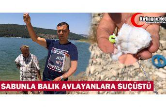 SABUNLA BALIK AVLAYANLARA SUÇÜSTÜ