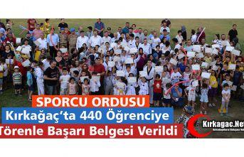 KIRKAĞAÇ'TA 440 SPORCUYA BAŞARI BELGESİ VERİLDİ