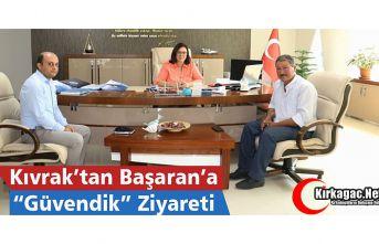 """KIVRAK'TAN BAŞARAN'A """"GÜVENDİK """"ZİYARETİ"""