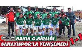 BAKIR G.BİRLİĞİ, SANAYİSPOR'LA YENİŞEMEDİ...