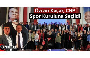 KAÇAR, CHP SPOR KURULUNA SEÇİLDİ