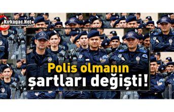 POLİS OLMANIN ŞARTLARI DEĞİŞTİ