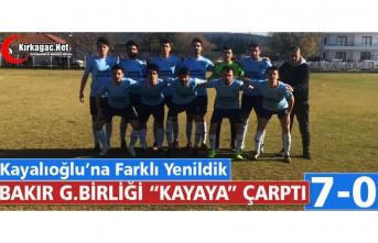 """BAKIR G.BİRLİĞİ """"KAYAYA"""" ÇARPTI 7-0"""