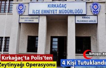 """KIRKAĞAÇ'TA """"ZEYTİNYAĞI"""" OPERASYONU 4 KİŞİ..."""