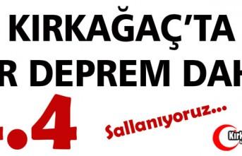 KIRKAĞAÇ'TA BİR DEPREM DAHA 4.4