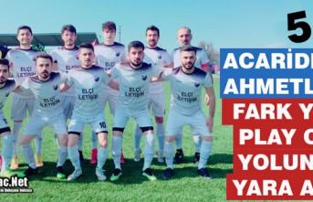 ACAR AHMETLİ'DE FARK YEDİ, PLAY OFF YOLUNDA YARA ALDI 5-0