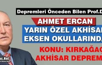 PROF.DR. AHMET ERCAN, YARIN AKHİSAR EKSEN OKULLARINDA
