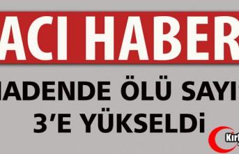 ACI HABER.. MADENDE ÖLÜ SAYISI 3'E YÜKSELDİ