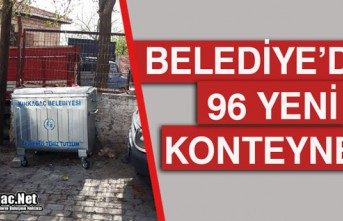 BELEDİYE'DEN 96 YENİ KONTEYNER
