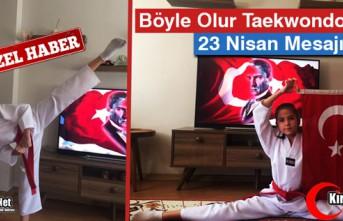 """BÖYLE OLUR TAEKWONDUCUNUN """"23 NİSAN"""" MESAJI(ÖZEL HABER)"""