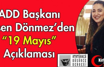 """ADD BAŞKANI DÖNMEZ'DEN """"19 MAYIS""""..."""