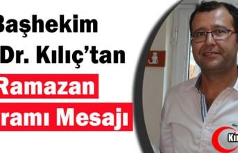 "BAŞHEKİM OP.DR KILIÇ'TAN ""RAMAZAN BAYRAMI""..."