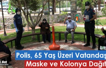 POLİS 65 YAŞ ÜSTÜ VATANDAŞLARA KOLONYA VE MASKE...