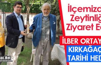 İLBER ORTAYLI'YA KIRKAĞAÇ'TA TARİHİ...