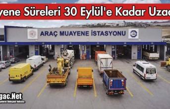 ARAÇ MUAYENE SÜRELERİ 30 EYLÜL'E KADAR UZATILDI