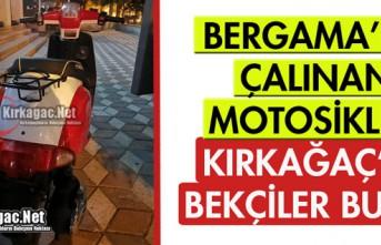 BERGAMA'DA ÇALINAN MOTOSİKLET KIRKAĞAÇ'TA...