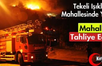 TEKELİ IŞIKLAR'DA YANGIN.. MAHALLE BOŞALTILDI