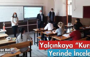 """YALÇINKAYA """"KURSLARI"""" YERİNDE İNCELEDİ"""