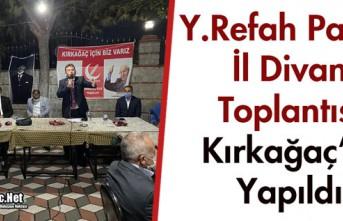 Y.REFAH PARTİSİ İL DİVAN TOPLANTISI KIRKAĞAÇ'TA YAPILDI