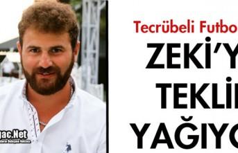 ZEKİ'YE TEKLİF YAĞIYOR