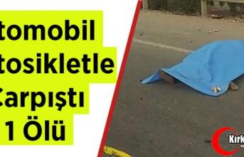 OTOMOBİL, MOTOSİKLETLE ÇARPIŞTI 1 ÖLÜ