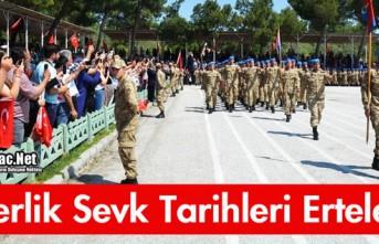 ASKERLİK SEVK TARİHLERİ ERTELENDİ