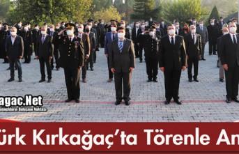 GAZİ M.KEMAL ATATÜRK KIRKAĞAÇ'TA TÖRENLE...