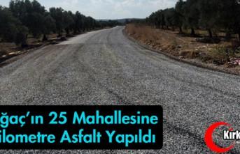 KIRKAĞAÇ'IN 25 MAHALLESİNE 62 KM ASFALT