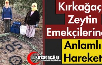 KIRKAĞAÇ'TA ZEYTİN EMEKÇİLERİNDEN ANLAMLI...