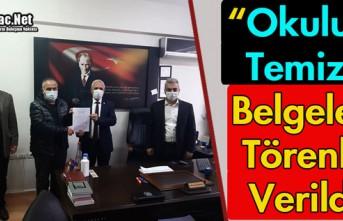 """""""OKULUM TEMİZ"""" BELGELERİ VERİLDİ"""