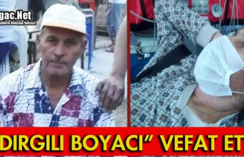 """""""SINDIRGILI BOYACI"""" VEFAT ETTİ"""