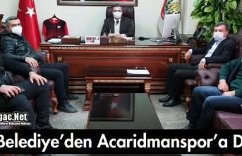 BELEDİYE'DEN ACARİDMANSPOR'A DESTEK