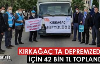 KIRKAĞAÇ'TA DEPREMZEDELER İÇİN 42 BİN TL...