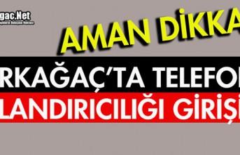 "KIRKAĞAÇ'TA ""TELEFON DOLANDIRICILIĞI""..."