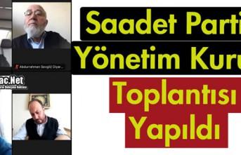 SAADET PARTİSİ YÖNETİM KURULU TOPLANTISI YAPILDI