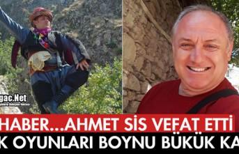 ACI HABER...AHMET SİS VEFAT ETTİ