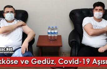 BÜYÜKKÖSE ve GEDÜZ, COVİD-19 AŞISI OLDU