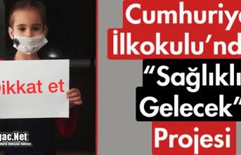 """CUMHURİYET İLKOKULUNDAN """"SAĞLIKLI GELECEK""""..."""