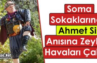 """SOMA SOKAKLARINDA """"AHMET SİS"""" ANISINA ZEYBEK..."""