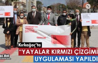 """KIRKAĞAÇ'TA """"YAYALAR KIRMIZI ÇİZGİMİZDİR""""..."""