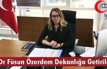 """PROF. DR FÜSUN ÖZERDEM """"DEKANLIĞA"""" GETİRİLDİ"""
