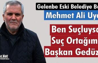 """GELENBE ESKİ BELEDİYE BAŞKANI UYAR """"BEN SUÇLUYSAM..."""