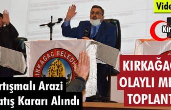 KIRKAĞAÇ'TA OLAYLI MECLİS TOPLANTISI..DAHA ÖNCE...