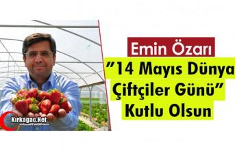 """ÖZARI """"14 MAYIS ÇİFTÇİLER GÜNÜNÜ"""" KUTLADI"""