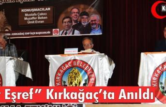 """""""ŞAİR EŞREF"""" KIRKAĞAÇ'TA ANILDI"""