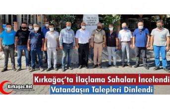 KIRKAĞAÇ'TA İLAÇLAMA SAHALARI İNCELENDİ, VATANDAŞIN...
