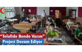 """KIRKAĞAÇ'TA """"TELAFİDE BENDE VARIM"""" PROJESİ DEVAM EDİYOR"""